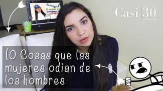 10 COSAS QUE ODIAMOS LAS MUJERES DE LOS HOMBRES